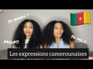 Les Expressions Camerounaises!!!!!!
